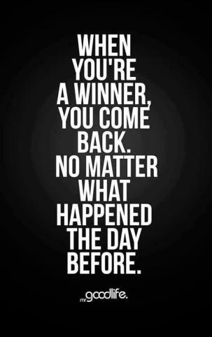 http://www.thequotepedia.com/images/118/when-youre-a-winner-you-come-back-no-matter-what-happened-the-day-before-winner-quote.jpg